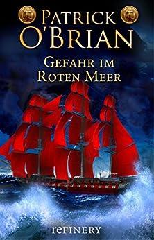 Gefahr im roten Meer: Historischer Roman (Die Jack-Aubrey-Serie 9) (German Edition) di [O'Brian, Patrick]