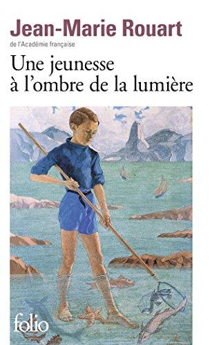Une jeunesse à l'ombre de la lumière par Jean-Marie Rouart
