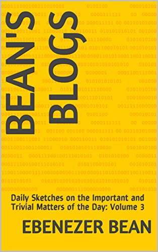 beans-blogs-daily-sketches-on-the-important-and-trivial-matters-of-the-day-volume-3-english-edition