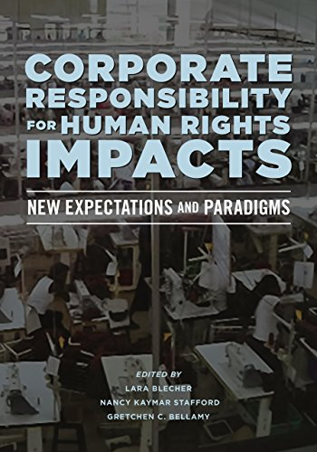 Corporate Responsibility for Human Rights Impacts: New Expectations and Paradigms