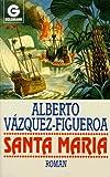 Santa Maria - Alberto Vázquez-Figueroa, Alberto Vazquez- Figueroa