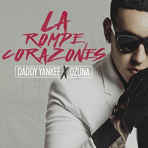 La Rompe Corazones [feat. Ozuna] (De Corazon)