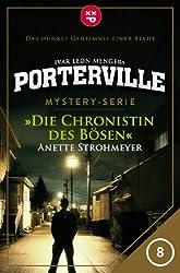 Porterville - Folge 08: Die Chronistin des Bösen