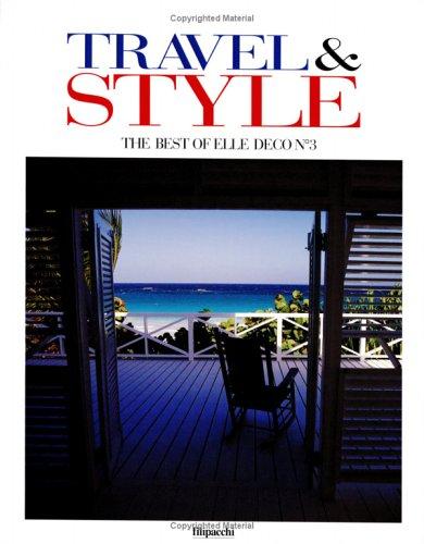 Le Style Elle Deco Voyage: The Best of Elle Deco No3/Travel & Style