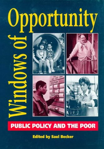 Windows of Opportunity: Public Policy and the Poor (Poverty publication)