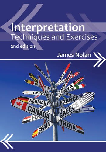 Interpretation: Techniques and Exercises (Professional Interpreting in the Real World) por James Nolan