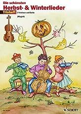 Die schönsten Herbst- und Winterlieder: Sankt Martin, Nikolauslieder und Weihnachtslieder. 2 Violinen und Violoncello (Viola). Spielpartitur.