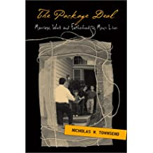 The Package Deal: Marriage, Work, and Fatherhood in Men's Lives