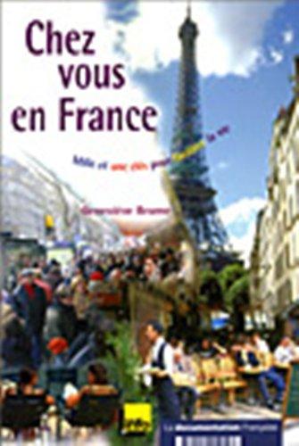 Chez vous en France : Mille et une clés pour faciliter la vie par Geneviève Brame