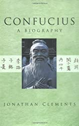 Confucius: A Biography by Jonathan Clements (2005-01-01)