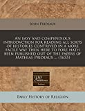 An Easy and Compendious Introdvction for Reading All Sorts of Histories Contrived in...