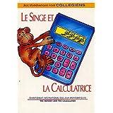 Le Singe et la Calculatrice