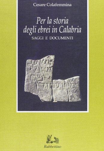 Per la storia degli ebrei in Calabria. Saggi e documenti