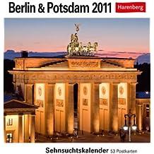 Berlin & Potsdam 2011: Sehnsuchts-Kalender. 53 heraustrennbare Farbpostkarten