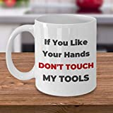 FloradeSweet Ber¨¹hren Sie Nicht Meine Werkzeuge lustige Kaffeetasse f¨¹r Mechaniker-Tischler-Elektriker-Geschenk f¨¹r Vatertag oder Geburtstag