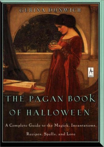 lloween: A Complete Guide to the Magick, Incantations, Recipes, Spells, and Lore: A Complete Guide to the Magic, Incantations, Recipes, Spells and Lore (Halloween-dem Heidentum)