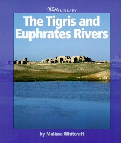 The Tigris and Euphrates Rivers (Watts Library)