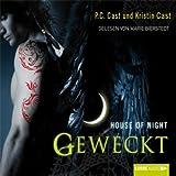 House of Night - Geweckt: 8. Teil. (Lübbe Audio)