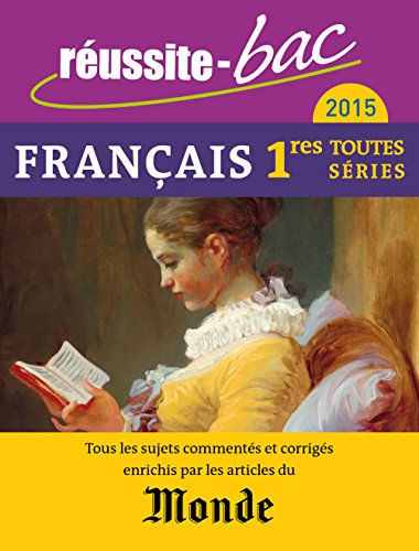 Réussite-bac 2015 - Français, Premières toutes séries (avec Le Monde)