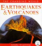 CHANGING WORLD EARTHQUAKES VOLCANOE