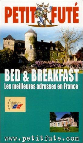 Bed & Breakfast : Les meilleures adresses en France