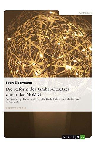 Die Reform des GmbH-Gesetzes durch das MoMiG: Verbesserung der Attraktivität der GmbH als Gesellschaftsform in Europa?