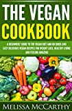 The Vegan Cookbook: A beginners' guide to the vegan diet and 60 quick and easy delicious vegan recipes for weight loss