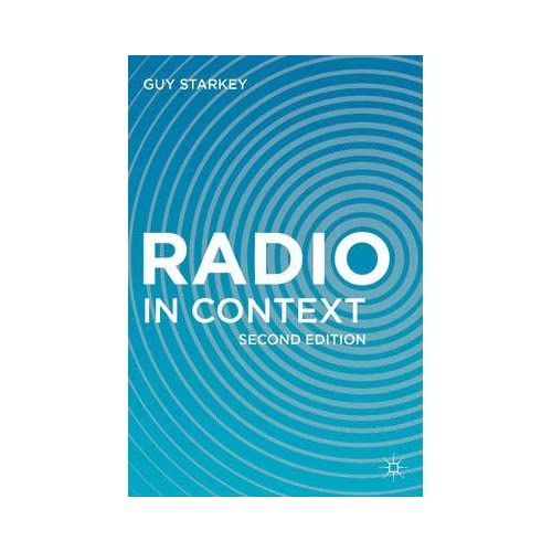 [(Radio in Context)] [Author: Guy Starkey] published on (November, 2013)