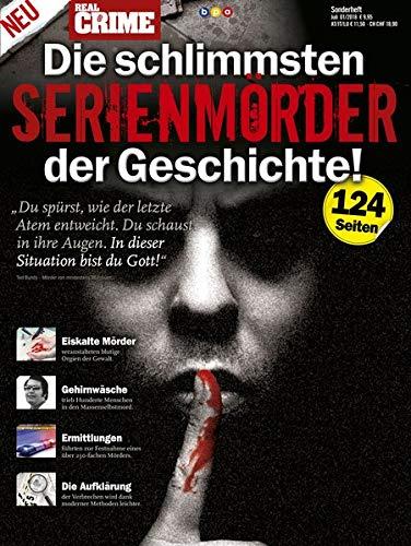 Real Crime - Sonderheft: Die schlimmsten Serienmörder der Geschichte