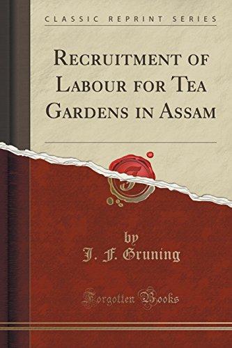 Recruitment of Labour for Tea Gardens in Assam (Classic Reprint)