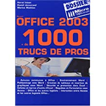 Office 2003 : + de 1000 trucs de pros