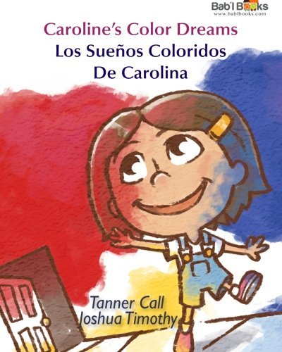 carolines-color-dreams-los-sueos-coloridos-de-carolina-babl-childrens-books-in-spanish-and-english