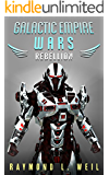 Galactic Empire Wars: Rebellion (The Galactic Empire Wars Book 3)