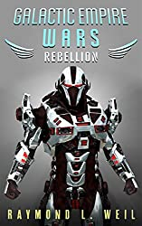 Galactic Empire Wars: Rebellion (The Galactic Empire Wars Book 3) (English Edition)