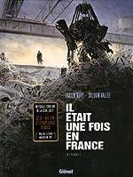 Il était une fois en France - Intégrale Couleur de Fabien Nury