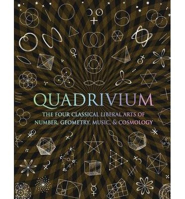 [(Quadrivium: The Four Classical Liberal Arts of Number, Geometry, Music, & Cosmology)] [Author: Miranda Lundy] published on (October, 2010)