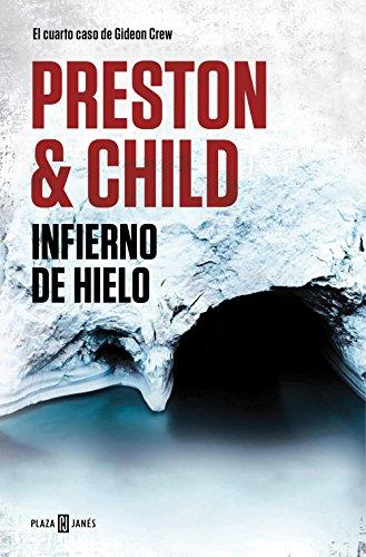 Infierno de hielo (Gideon Crew 4) por Douglas Preston