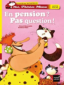 "Afficher ""Moi, Thérèse Miaou En pension ? Pas question !"""