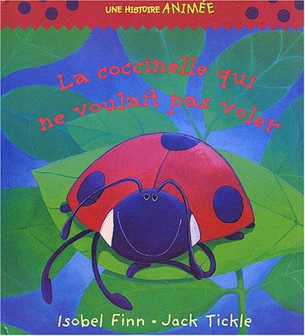La coccinelle qui ne voulait pas voler par Isobel Finn, Jack Tickle