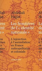 Les frontières de l'identité nationale : L'injonction à l'assimilation en France métropolitaine et coloniale