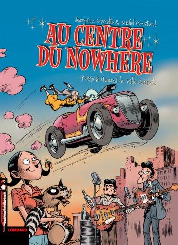 Au centre du Nowhere, Tome 3 : Quand la ville somnole
