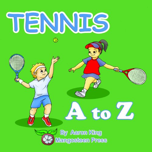 PDF Descargar Tennis A to Z (A Beautifully Illustrated Children's Alphabet Color Picture Book; ABC Beditme Story for Kids) (Sports A to Z Book 2)