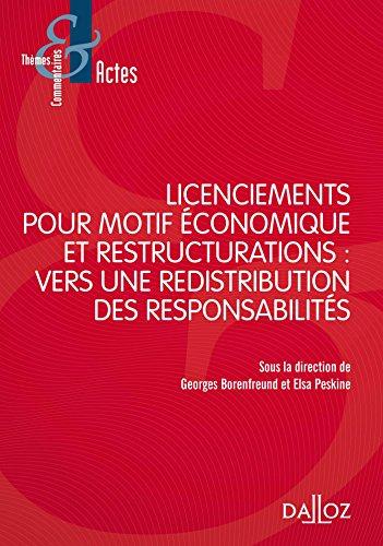 Licenciements pour motifs économiques et restructuration. Vers une redistribution des responsabilité par Georges Borenfreund, Elsa Peskine