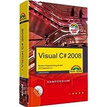 Visual C# 2008 - Inkl. WPF und LINQ. Mit Visual Studio 2008 Express Edition auf DVD: Windows-Programmierung mit dem .NET Framework 3.5 (Kompendium / Handbuch)