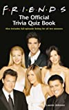 Friends: The Official Trivia Quiz Book