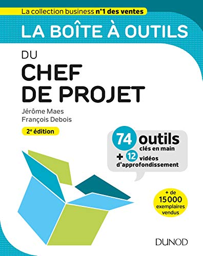 La boîte à outils du chef de projet - 2e éd. -74 outils clés en main + 12 vidéos d'approfondissement par Jérôme Maes