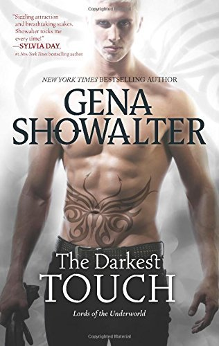 The Darkest Touch (Lords of the Underworld) by Gena Showalter (2014-11-25)