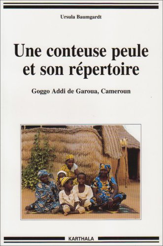 une-conteuse-peule-et-son-rpertoire-goggo-addi-de-garoua-cameroun-textes-et-analyses