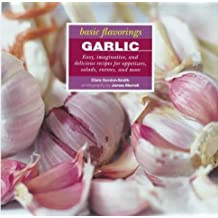 Garlic (The Basic Flavorings Series) by Clare Gordon-Smith (1997-03-01)