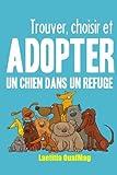 Telecharger Livres Trouver choisir et adopter un chien dans un refuge (PDF,EPUB,MOBI) gratuits en Francaise